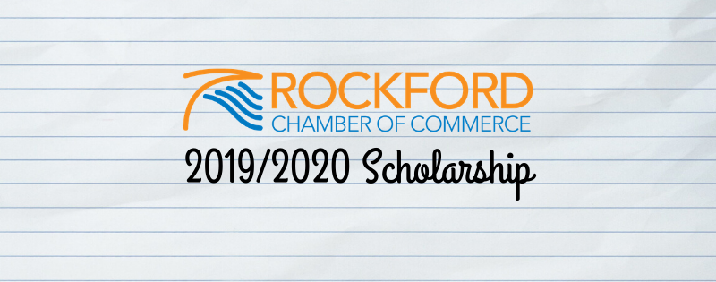 Rockford Chamber of Commerce Annual Scholarship 2019/2020
